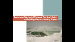 Preliminary Mechanical Response Gap Analysis